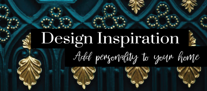 DESIGN INSPIRATION || Top 5 Ways to add personality to your home